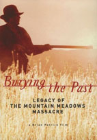 Burying the Past - Legacy of the Mountain Meadows Massacre